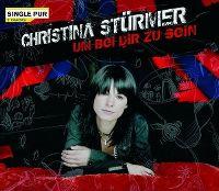 Cover Christina Stürmer - Um bei dir zu sein [2007]